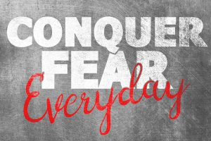 Overcome our fears